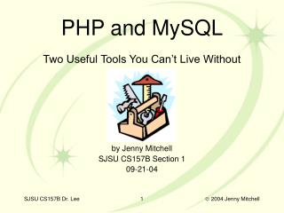 Two Useful Tools You Can't Live Without by Jenny Mitchell SJSU CS157B Section 1 09-21-04