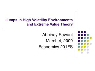 Jumps in High Volatility Environments and Extreme Value Theory