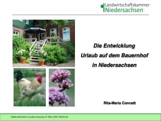 Die Entwicklung Urlaub auf dem Bauernhof  in Niedersachsen