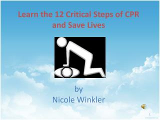 Learn the 12 Critical Steps of CPR and Save Lives by  Nicole Winkler