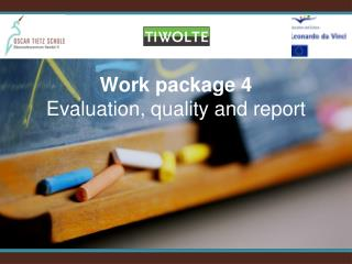 Work package 4 Evaluation, quality and report