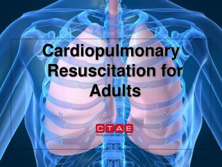 Cardiopulmonary Resuscitation for Adults
