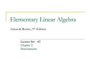 Elementary Linear Algebra Anton & Rorres, 9 th  Edition