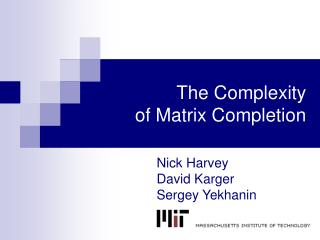 The Complexity of Matrix Completion
