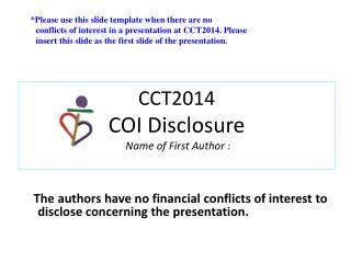 CCT2014 COI Disclosure  Name of First Author :