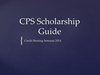 CPS Scholarship Guide