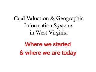 Coal Valuation  Geographic Information Systems in West Virginia