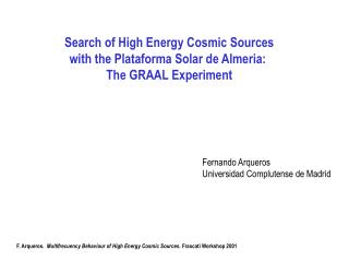 Search of High Energy Cosmic Sources with the Plataforma Solar de Almeria:  The GRAAL Experiment