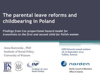 Anna Kurowska  , PhD Institute of Social Policy, University  of  Warsaw