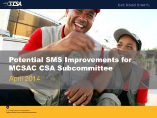 Potential SMS Improvements for MCSAC CSA Subcommittee