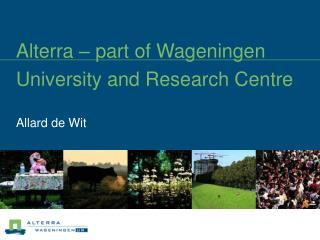 Alterra – part of Wageningen University and Research Centre