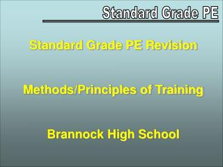 Standard Grade PE Revision Methods/Principles of Training Brannock High School