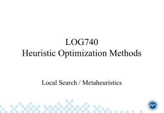 LOG740  Heuristic Optimization Methods