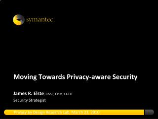 Moving Towards Privacy-aware Security