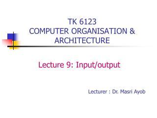 TK 6123 COMPUTER ORGANISATION & ARCHITECTURE