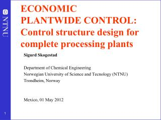 ECONOMIC PLANTWIDE CONTROL: Control structure design for complete processing plants
