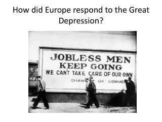How did Europe respond to the Great Depression?