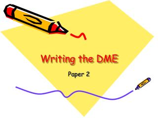 Writing the DME