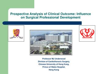 Prospective Analysis of Clinical Outcome: Influence on Surgical Professional Development