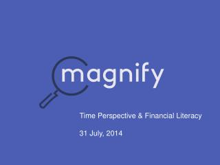 Time Perspective & Financial Literacy 31 July, 2014