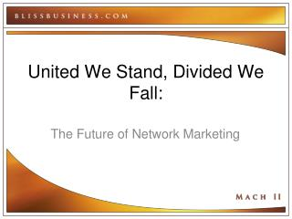 United We Stand, Divided We Fall: