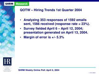 QOTW – Hiring Trends 1st Quarter 2004