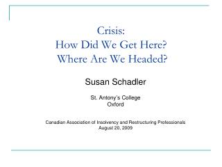 Crisis:  How Did We Get Here?  Where Are We Headed?