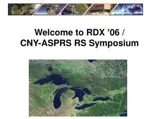 Welcome to RDX '06 /  CNY-ASPRS RS Symposium