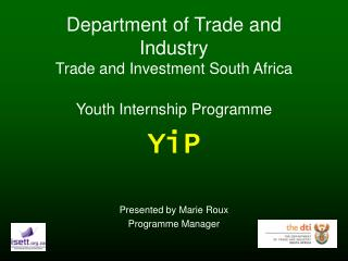 Department of Trade and Industry Trade and Investment South Africa