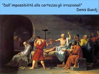 """""""Dall'impossibilità alla certezza:gli irrazionali"""""""
