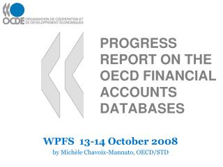 PROGRESS REPORT ON THE OECD FINANCIAL ACCOUNTS DATABASES