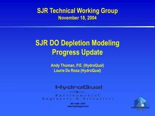 SJR DO Depletion Modeling Progress Update Andy Thuman, P.E. (HydroQual) Laurie De Rosa (HydroQual)