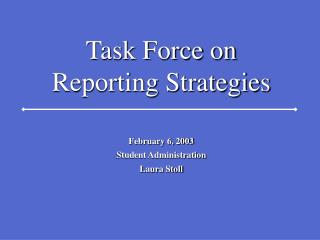 Task Force on Reporting Strategies