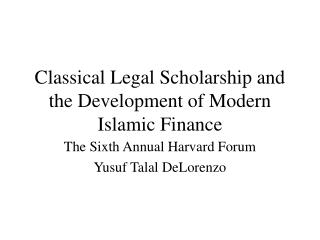 Classical Legal Scholarship and the Development of Modern Islamic Finance