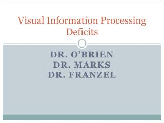 Visual Information Processing Deficits