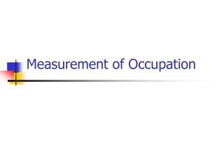 Measurement of Occupation