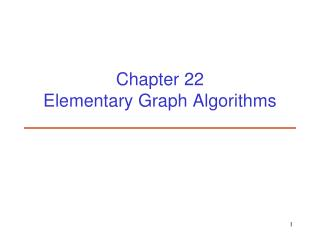 Chapter 22  Elementary Graph Algorithms
