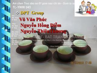 DPT Group Võ Văn Phúc Nguyễn Hồng Diễm Nguyễn  ThiênThương