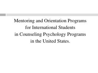 Mentoring and Orientation Programs  for International Students  in Counseling Psychology Programs