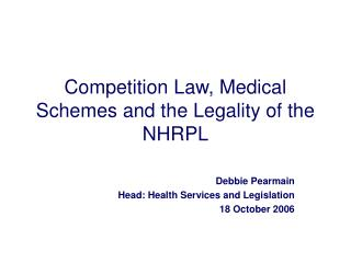 Competition Law, Medical Schemes and the Legality of the NHRPL