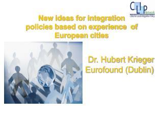 Dr. Hubert Krieger Eurofound Dublin