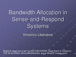 Bandwidth Allocation in  Sense-and-Respond Systems
