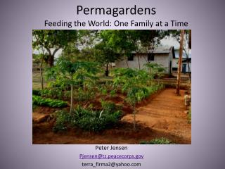Permagardens Feeding the World: One Family at a Time