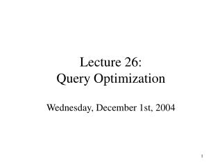 Lecture 26: Query Optimization
