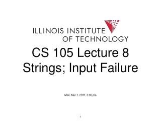 CS 105 Lecture 8 Strings; Input Failure