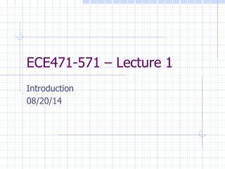 ECE471-571 – Lecture 1