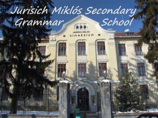 Jurisich Miklós Secondary Grammar          School