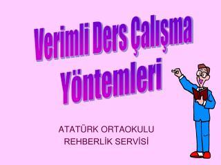 ATATÜRK ORTAOKULU REHBERLİK SERVİSİ