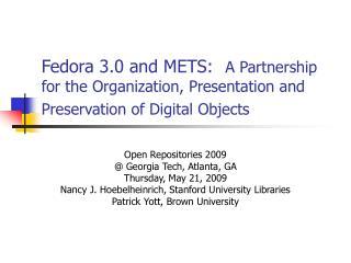 Open Repositories 2009 @ Georgia Tech, Atlanta, GA  Thursday, May 21, 2009