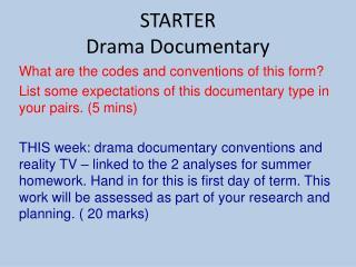 STARTER Drama Documentary